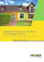 Isolation thermique par l'ext&eacute;rieur sous bardage rapport&eacute; pour la maison individuelle La solution Isover pour la r&eacute;novation des maisons individuelles