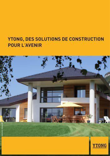 YTONG, DES SOLUTIONS DE CONSTRUCTION POUR L ?AVENIR