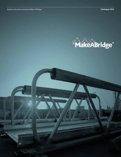 Make-A-Bridge® Catalogue Système de ponts modulaires d'aluminium