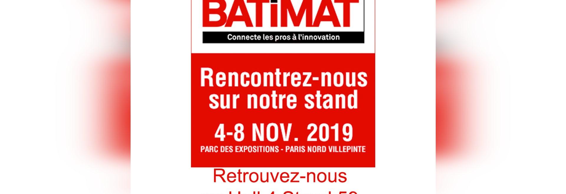 Salon BATIMAT 2019 à Villepinte Paris Hall 4 E59