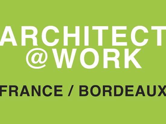 1ère édition d'ARCHITECT@WORK BORDEAUX
