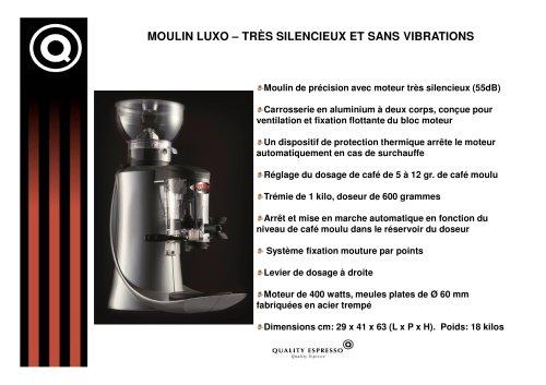MOULIN LUXO - SILENCIEUX ET SANS VIBRATIONS