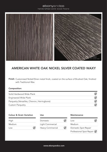 AMERICAN WHITE OAK NICKEL SILVER COATED WAXY