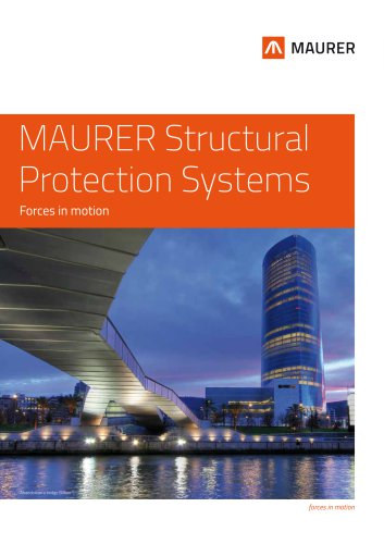 MAURER Structural Preotection Systems - Forces in motionMAURER Structural Protection Systems - Forces in motion