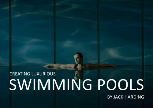 CREATING LUXURIOUS SWIMMING POOLS