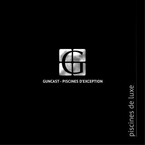 GUNCAST - PISCINES D'EXCEPTION