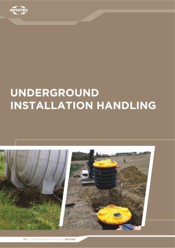 Underground installation and handling
