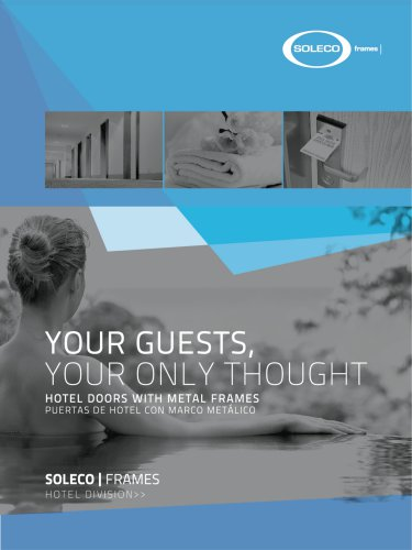 YOUR GUEST, YOUR ONLY THOUGHT - HOTEL DOORS WITH METAL FRAMES
