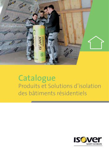 Catalogue Bâtiment ISOVER produits et solutions Janvier 2013