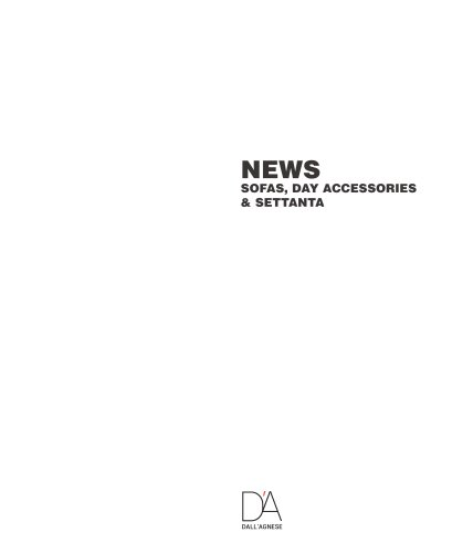 NEWS SOFAS, DAY ACCESSORIES & SETTANTA