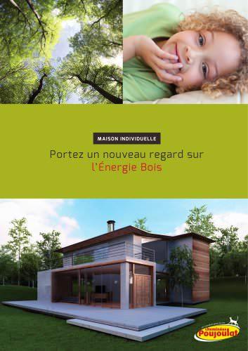 maison individuelle :énergie bois