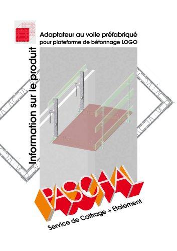 Adaptateur au voile préfabriqué pour plateforme de bétonnage LOGO - Information sur le produit