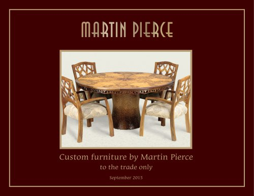 Custom furniture by Martin Pierce to the trade only