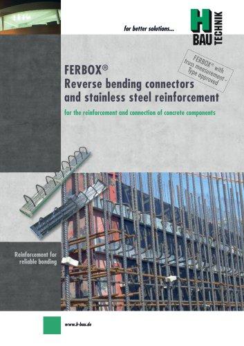 FERBOX® REVERSE BENDING CONNECTOR & STAINLESS STEEL REINFORCEMENT
