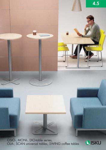 OSIO-, MONI-, DIO-table series, OLA-, SCAN- universal tables, SWING coffee tables